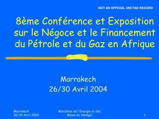 8 me Conf rence et Exposition sur le N goce et le Financement du P trole et du Gaz en Afrique