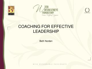 COACHING FOR EFFECTIVE LEADERSHIP