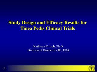 Study Design and Efficacy Results for Tinea Pedis Clinical Trials