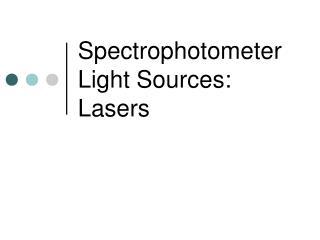 Spectrophotometer Light Sources: Lasers