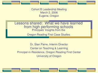 Lessons shared:  What we have learned  from high performing schools Principals  Insights from the  Oregon Reading First