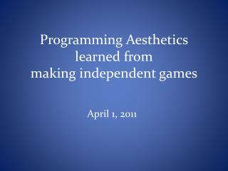 Programming Aesthetics learned from making independent games