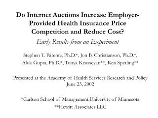 Do Internet Auctions Increase Employer-Provided Health Insurance Price Competition and Reduce Cost Early Results from an