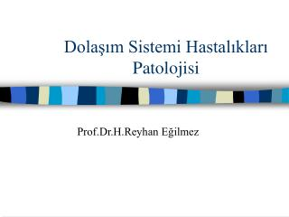 Dolasim Sistemi Hastaliklari Patolojisi