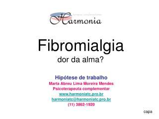 Fibromialgia dor da alma