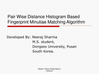 Pair Wise Distance Histogram Based Fingerprint Minutiae Matching Algorithm