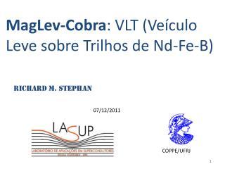 MagLev-Cobra: VLT Ve culo Leve sobre Trilhos de Nd-Fe-B