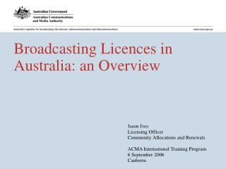 Broadcasting Licences in Australia: an Overview