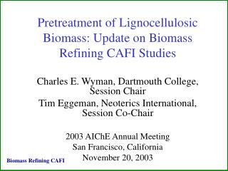 Pretreatment of Lignocellulosic Biomass: Update on Biomass Refining CAFI Studies