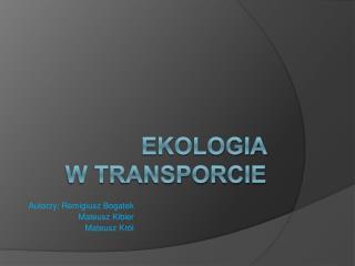 EKOLOGIA  W transporcie