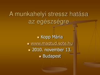 A munkahelyi stressz hat sa az eg szs gre