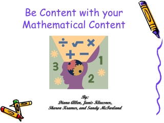 Be Content with your Mathematical Content