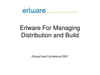 Erlware For Managing Distribution and Build