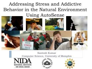 Addressing Stress and Addictive Behavior in the Natural Environment Using AutoSense