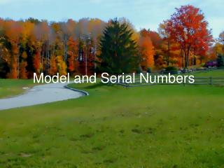 Model and Serial Numbers