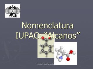 Nomenclatura IUPAC:  Alcanos