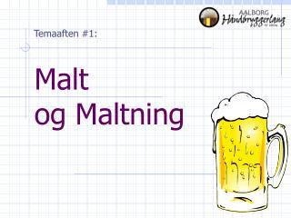 Malt  og Maltning