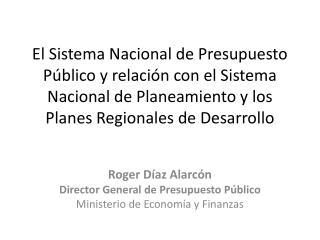 El Sistema Nacional de Presupuesto P blico y relaci n con el Sistema Nacional de Planeamiento y los Planes Regionales de
