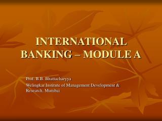INTERNATIONAL BANKING   MODULE A