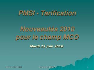 PMSI - Tarification  Nouveaut s 2010 pour le champ MCO