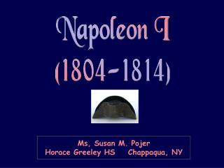 Napoleon I1804-1814