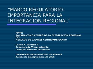 MARCO REGULATORIO: IMPORTANCIA PARA LA INTEGRACI N REGIONAL