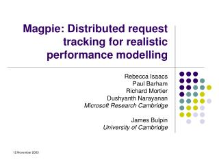 Magpie: Distributed request tracking for realistic performance modelling