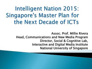 Intelligent Nation 2015: Singapores Master Plan for the Next Decade of ICTs