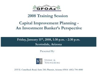 Friday, January 11th, 2008, 1:30 p.m. - 2:30 p.m. Scottsdale, Arizona