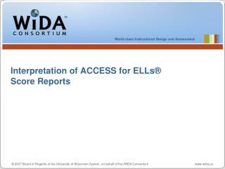 Interpretation of ACCESS for ELLs   Score Reports