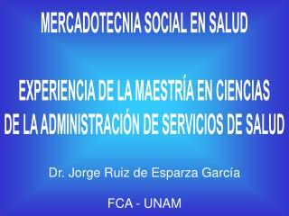 MERCADOTECNIA SOCIAL EN SALUD  EXPERIENCIA DE LA MAESTR A EN CIENCIAS DE LA ADMINISTRACI N DE SERVICIOS DE SALUD