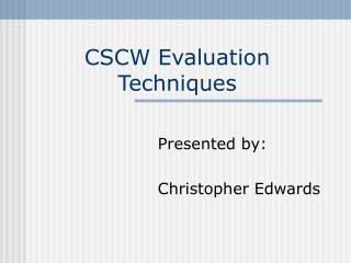 CSCW Evaluation Techniques