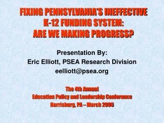 FIXING PENNSYLVANIA S INEFFECTIVE K-12 FUNDING SYSTEM: ARE WE MAKING PROGRESS