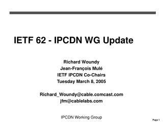 IETF 62 - IPCDN WG Update