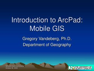 Introduction to ArcPad: Mobile GIS