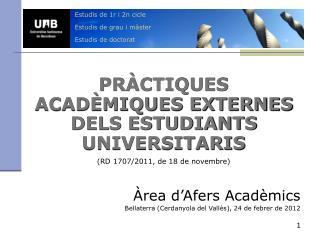 Estudis de 1r i 2n cicle Estudis de grau i m ster Estudis de doctorat