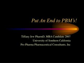 Put An End to PBM s