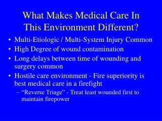 What Makes Medical Care In This Environment Different