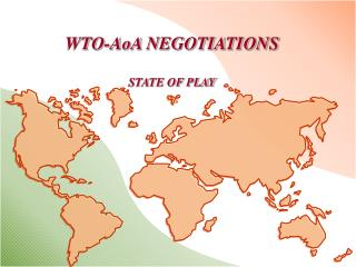 WTO-AoA NEGOTIATIONS   STATE OF PLAY