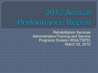 2012 Annual  Performance Report