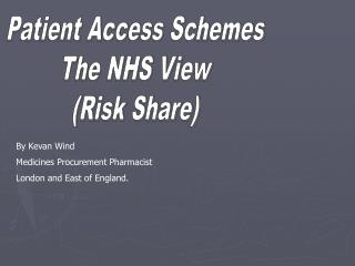 By Kevan Wind Medicines Procurement Pharmacist London and East of England.