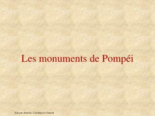 Les monuments de Pomp i