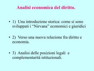 1  Una introduzione storica: come si sono sviluppati i  Nirvana  economici e giuridici  2  Verso una nuova relazione fra