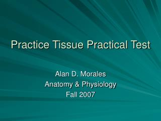 Practice Tissue Practical Test