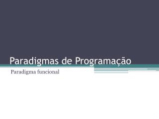 Paradigmas de Programa  o