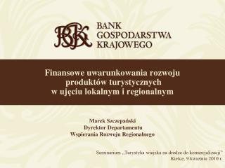 Finansowe uwarunkowania rozwoju  produkt w turystycznych  w ujeciu lokalnym i regionalnym