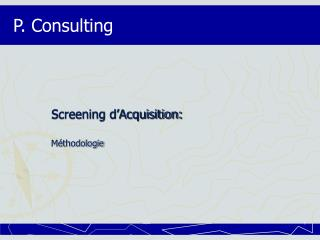 Screening d Acquisition: