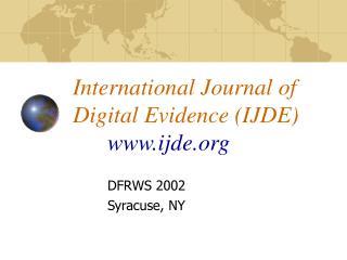 International Journal of Digital Evidence IJDE  ijde