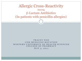 Allergic Cross-Reactivity Among -Lactam Antibiotics In patients with penicillin allergies