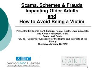 Scams, Schemes  Frauds Impacting Older Adults  and  How to Avoid Being a Victim